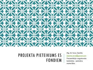 Projekta PIETEIKUMS es FONDIEM