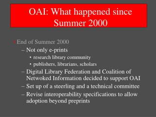 OAI: What happened since Summer 2000