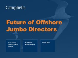 Future of Offshore Jumbo Directors