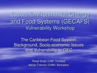 Global Environmental Change and Food Systems (GECAFS) Vulnerability Workshop