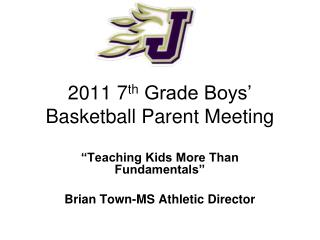 2011 7 th  Grade Boys' Basketball Parent Meeting