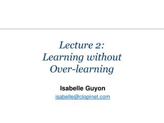 Lecture 2: Learning without Over-learning