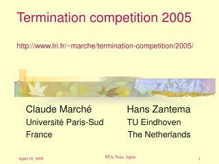 Termination competition 2005 lri.fr/~marche/termination-competition/2005/