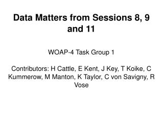 Data Matters from Sessions 8, 9 and 11