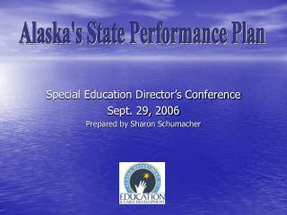 Special Education Director's Conference Sept. 29, 2006 Prepared by Sharon Schumacher