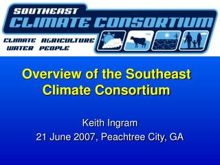 Overview of the Southeast Climate Consortium
