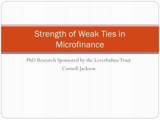 Strength of Weak Ties in Microfinance