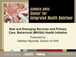 New and Emerging Services and Primary Care, Behavioral (MH/SA) Health Initiative