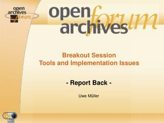 Breakout Session  Tools and Implementation Issues
