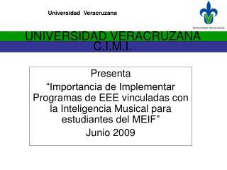 UNIVERSIDAD VERACRUZANA  C.I.M.I.