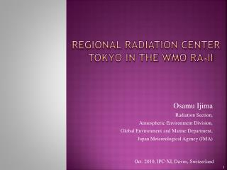 Regional Radiation CENTER     Tokyo in the WMO RA-II