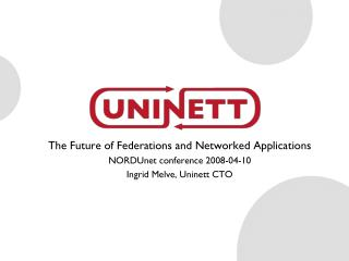 The Future of Federations and Networked Applications NORDUnet conference 2008-04-10
