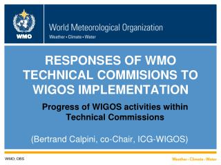 RESPONSES OF WMO TECHNICAL COMMISIONS TO WIGOS IMPLEMENTATION