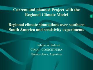 Silvina A. Solman CIMA – CONICET/UBA Buenos Aires, Argentina