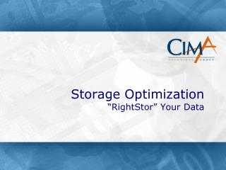 Storage Optimization  � RightStor � Your Data