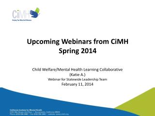 Upcoming Webinars from CiMH  Spring 2014