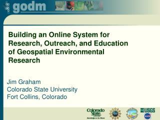 Jim Graham Colorado State University Fort Collins, Colorado