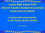 Lyman High School PTSA Parent-Teacher-Student Association invites you to attend: