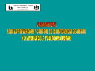 PLAN NACIONAL  PARA LA PREVENCION Y CONTROL DE LA DEFICIENCIA DE HIERRO