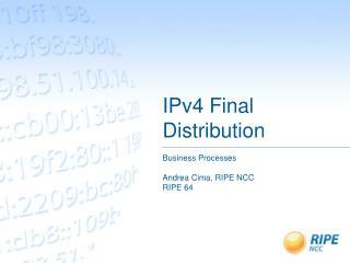 IPv4 Final Distribution