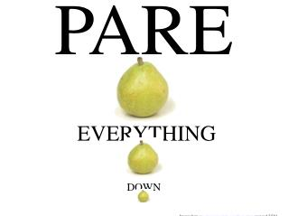 PARE  EVERYTHING DOWN