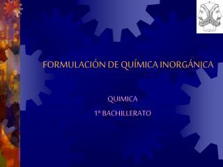 FORMULACI�N DE QU�MICA INORG�NICA