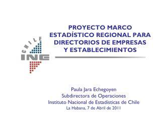 PROYECTO MARCO ESTADÍSTICO REGIONAL PARA DIRECTORIOS DE EMPRESAS Y ESTABLECIMIENTOS