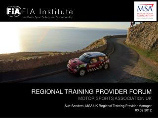 REGIONAL TRAINING PROVIDER FORUM MOTOR SPORTS ASSOCIATION UK