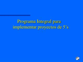 Programa Integral para implementar proyectos de 5's