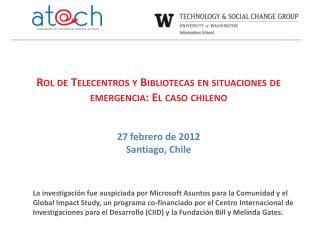 Rol de Telecentros y Bibliotecas en situaciones de emergencia: El caso chileno 27 febrero de 2012