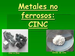 Metales no ferrosos: CINC