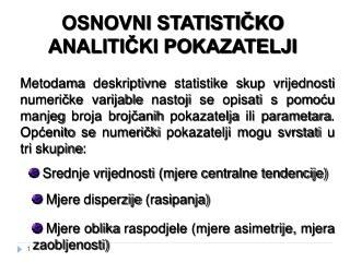 OSNOVNI STATISTIČKO ANALITIČKI POKAZATELJI