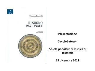 Presentazione CircoloBateson Scuola popolare di musica di Testaccio 15 dicembre 2012