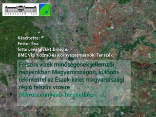 Készítette: Fetter  Éva fetter.eva @ vkkt.bme.hu BME Vízi Közmű és Környezetmérnöki Tanszék