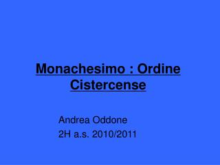 Monachesimo : Ordine  Cistercense