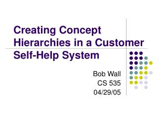 Creating Concept Hierarchies in a Customer Self-Help System