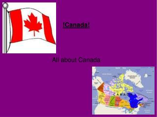 !Canada! All about Canada