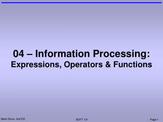 04 – Information Processing: Expressions, Operators & Functions