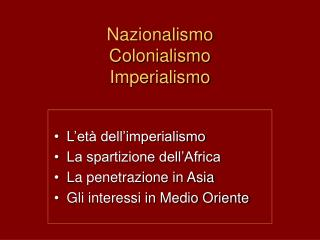 Nazionalismo  Colonialismo Imperialismo