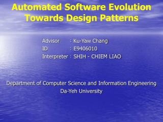 Automated Software Evolution Towards Design Patterns