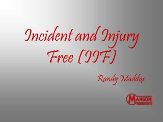 Incident and Injury Free IIF