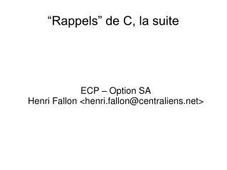 """""""Rappels"""" de C, la suite"""