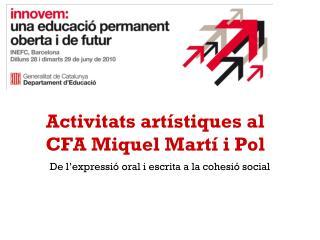 Activitats artístiques al  CFA Miquel Martí i Pol