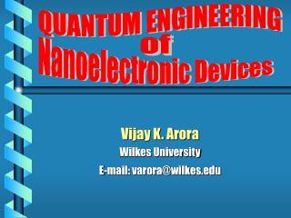 Vijay K. Arora Wilkes University E-mail: varora@wilkes