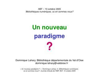 ABF – 10 octobre 2005 Bibliothèques numériques, où en sommes-nous?