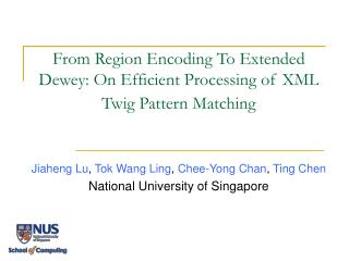 From Region Encoding To Extended Dewey: On Efficient Processing of XML Twig Pattern Matching