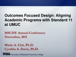 Outcomes Focused Design: Aligning Academic Programs with Standard 11 at UMUC