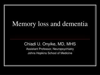 Memory loss and dementia