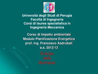 Corso di Impatto ambientale  Modulo Pianificazione Energetica prof. ing. Francesco Asdrubali