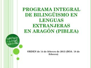 PROGRAMA INTEGRAL DE BILINGÜISMO EN LENGUAS EXTRANJERAS EN ARAGÓN (PIBLEA)